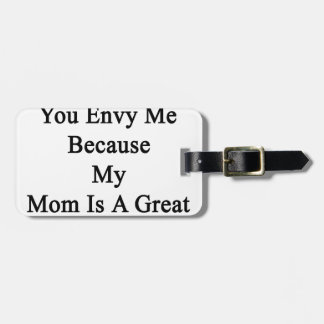 私は私のお母さんが素晴らしいLawyeであるので私を羨望することを認知しています ラゲッジタグ