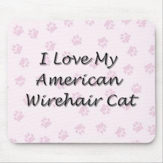 私は私のアメリカの硬い毛猫を愛します マウスパッド