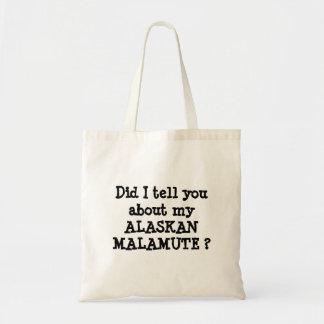 私は私のアラスカンマラミュートについての言いましたか。 トートバッグ