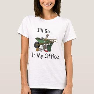 私は私のオフィス[庭]にいます Tシャツ