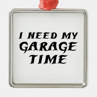 私は私のガレージの時間を必要とします メタルオーナメント