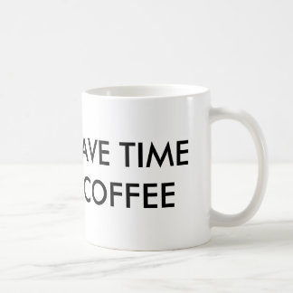 「私は私のコーヒーのための時間だけが」マグあります コーヒーマグカップ