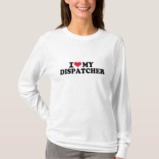 私は私のディスパッチャーを愛します Tシャツ