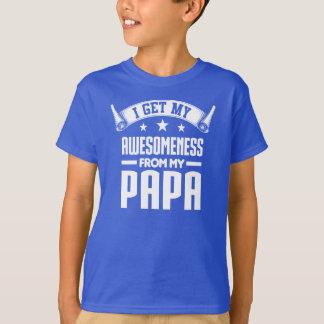 私は私のパパから私のAwesomenessを得ます Tシャツ