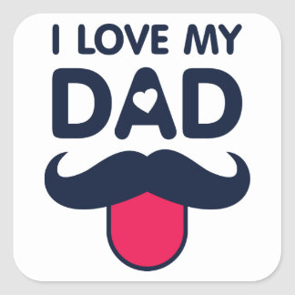 私は私のパパのかわいい髭アイコンを愛します スクエアシール
