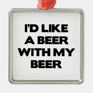 私は私のビールが付いているビールを頂きます メタルオーナメント