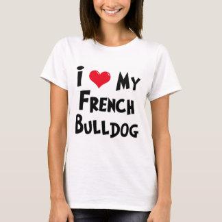 私は私のフレンチ・ブルドッグを愛します Tシャツ