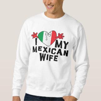 私は私のメキシコ妻のTシャツを愛します スウェットシャツ