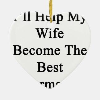 私は私の妻が最も最高のな薬剤師になるのを救済します セラミックオーナメント