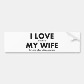 私は私の妻が私がビデオゲームを遊ぶことを許可するときそれを愛します バンパーステッカー