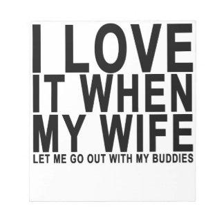私は私の妻が私が私のBUDDIと出かけることを許可したときにそれを愛します ノートパッド