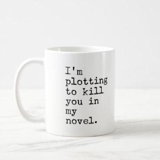 私は私の小説の-作家殺すことを計画しています コーヒーマグカップ