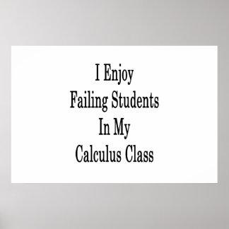 私は私の微積分のクラスに学生を失敗することを楽しみます ポスター