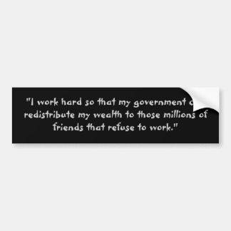 """""""私は私の政府がredistri…できるように懸命を働かせます バンパーステッカー"""
