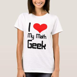 私は私の数学のオタクを愛します Tシャツ