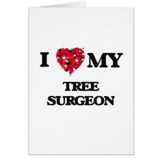 私は私の樹木外科専門家を愛します カード