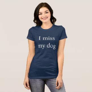 私は私の犬を恋しく思います Tシャツ