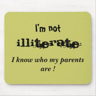 """""""私は私の親が""""だれであるか、無学者、私知っていますありません マウスパッド"""