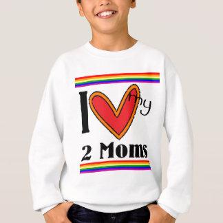 私は私の2人のお母さんを愛します スウェットシャツ