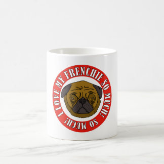 私は私のFrenchieを非常に愛します! コーヒーマグカップ