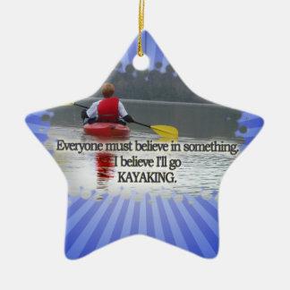 私は私をカヤックを漕ぐモットー行きます信じます セラミックオーナメント