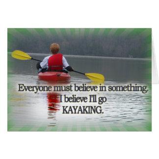 私は私をカヤックを漕ぐ信念行きます信じます カード