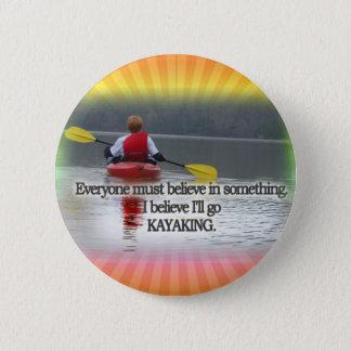 私は私をカヤックを漕ぐ信念行きます信じます 5.7CM 丸型バッジ