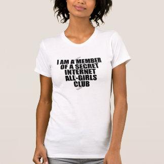 私は秘密のインターネットの全女の子クラブのメンバーです Tシャツ