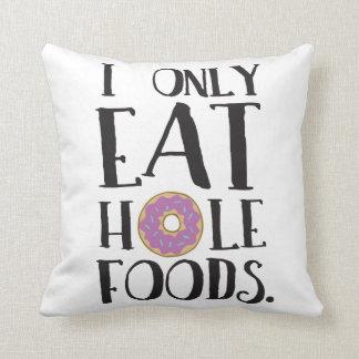 私は穴の食糧食糧ユーモアだけを食べます クッション