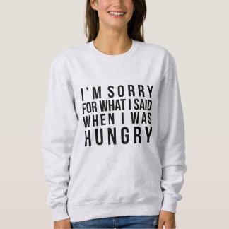 私は空腹いつだったか私が言ったことのために残念です スウェットシャツ