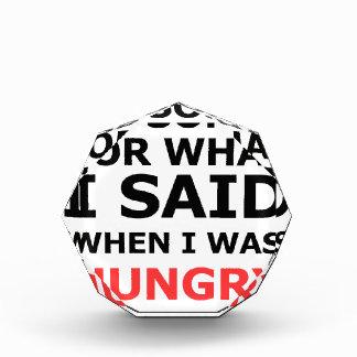 私は空腹いつだったか私が言ったことのために残念です 表彰盾