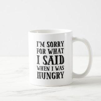 私は空腹なマグいつだったか私が言ったことのために残念です コーヒーマグカップ