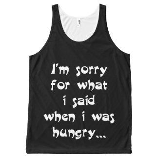 私は空腹…いつだったか私が言ったことのために残念です オールオーバープリントタンクトップ