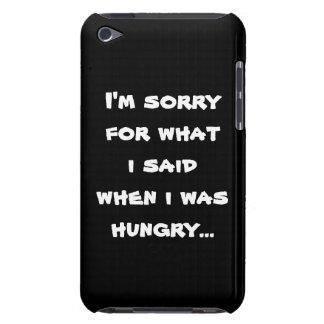 私は空腹…いつだったか私が言ったことのために残念です Case-Mate iPod TOUCH ケース