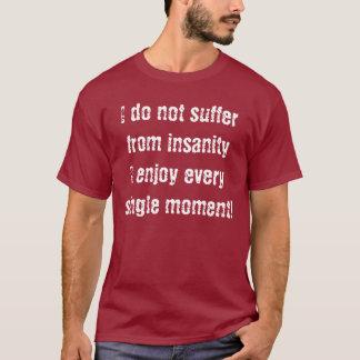 私は精神異常に苦しみません Tシャツ