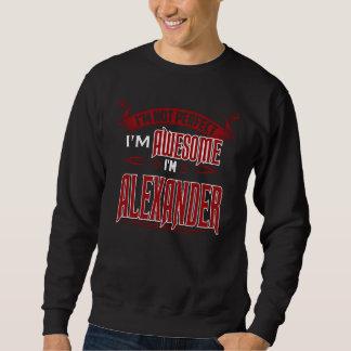 私は素晴らしいです。 私はアレキサンダーです。 ギフトBirthdary スウェットシャツ