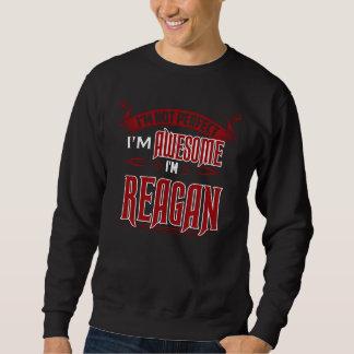 私は素晴らしいです。 私はレーガンです。 ギフトBirthdary スウェットシャツ