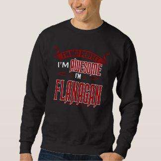 私は素晴らしいです。 私はFLANAGANです。 ギフトBirthdary スウェットシャツ
