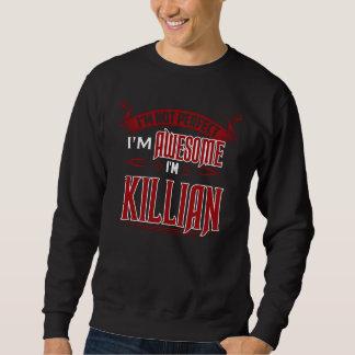 私は素晴らしいです。 私はKILLIANです。 ギフトBirthdary スウェットシャツ