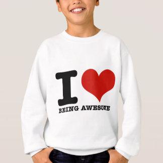 私は素晴らしい愛します スウェットシャツ