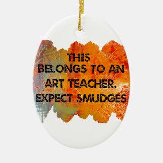 私は美術教師です。 汚れを期待して下さい セラミックオーナメント