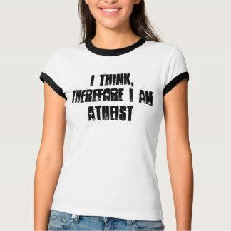 私は考えます、従って私は無神論的のTシャツです Tシャツ