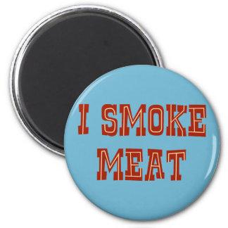 私は肉を煙らします マグネット