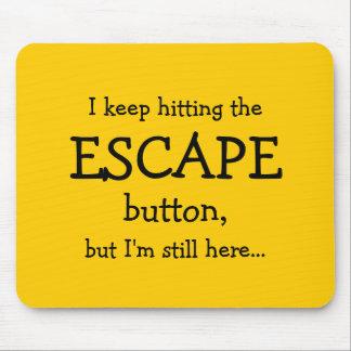 私は脱出ボタンに当ることを、…保ちます マウスパッド