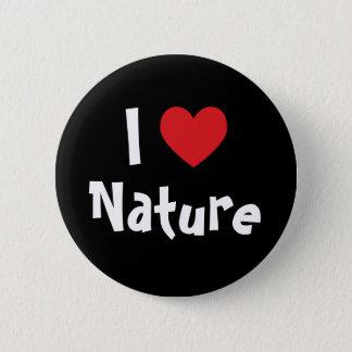 私は自然を愛します 5.7CM 丸型バッジ