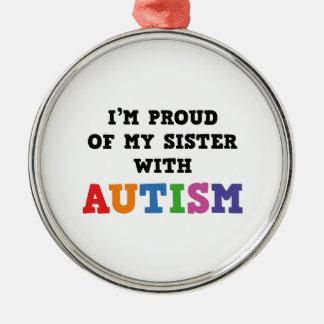 私は自閉症の私の姉妹の誇りを持ったです メタルオーナメント