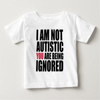 私は自閉症無視されていますではないです ベビーTシャツ