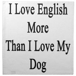 私は英語をI愛よりもっと私の犬愛します ナプキンクロス