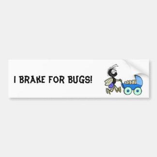 私は虫のためにブレーキがかかります! バンパーステッカー