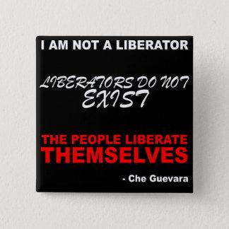 """""""私は解放者ではないです。""""- Che Guevara 5.1cm 正方形バッジ"""